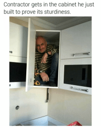 He is so proud, just look at his face: Contractor gets in the cabinet he just  built to prove its sturdiness. He is so proud, just look at his face