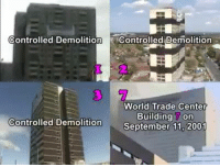 Memes, World Trade Center, and 🤖: Controlled Demolition  Controlled Demolition  World Trade Center  Building On  Controlled Demolition  September 11,  2001 ~Highbryd