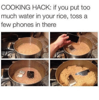 I love fresh off the boat: COOKING HACK: if you put too  much water in your rice, toss a  few phones in there I love fresh off the boat