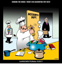 Cooking the books: there's no accounting for taste. #UnKNOWN_PUNster: COOKING THE BOOKS: THERE'S NO ACCOUNTING FOR TASTE  ACCOUNTS  DEPT.  フ  LYNCH  UnKNOWN PUNster @2017 Cooking the books: there's no accounting for taste. #UnKNOWN_PUNster