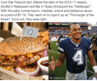 """Dallas Cowboys, Future, and Hype: Cool Dak Prescott fact: Before the start of the 2016-17 season,  Snuffer's Restaurant and Bar in Texas introduced the """"DakBurger"""".  With the patty comes bacon, cheddar, onions and barbecue sauce  at a price of $7.79. They went on to hype it up as """"The burger of the  future"""". Turns out, they were right.  NFL  @COWBOYS CENTRA Pretty cool Dak fact 🍔 DakAttack DakPrescott"""