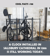 Clock, Facts, and Cool: COOL FACTS #88  A CLOCK INSTALLED IN  SALISBURY CATHEDRAL IN 1386  IS STILL WORKING TODAY.