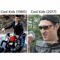 Memes, Cool, and Kids: Cool Kids (1980) Cool Kids (2017)  mobjokes I couldn't figure out the equation :( Backup: @bitchpride