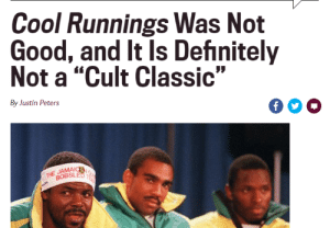 """Baseball, Disney, and Tumblr: Cool Runnings Was Not  Good, and It ls Defhnitely  Not a """"Cult Classic""""  By Justin Peters  THE JAMA  BOBSLE wonderful-disney-recpies: Make no mistake Justin. Me and my baseball bat are coming for you and your disgustingly weak knees."""