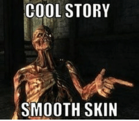 fallout fallout3 falloutnewvegas fallout4 falloutfanpage: COOL STORY  SMOOTH SKIN fallout fallout3 falloutnewvegas fallout4 falloutfanpage