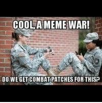 America, Instagram, and Meme: COOLAMEME WAR!  DO WEGETCOMBAT PATCHES FORTHISP exactly tab instagram famous bigdeal patches memewar army usarmy nationalguard amryreserves usarmyreserves usa america war meme memes unitedstates