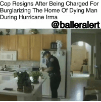 "Cop Resigns After Being Charged For Burglarizing The Home Of Dying Man During Hurricane Irma - blogged by @baetoven_ ⠀⠀⠀⠀⠀⠀⠀ ⠀⠀⠀⠀⠀⠀⠀ According to a statement from the PalmBeach County Sheriff's Office, Deputy Jason Cook has resigned after being accused of allegedly entering the home of a dying man without permission and stealing his medication during HurricaneIrma. ⠀⠀⠀⠀⠀⠀⠀ ⠀⠀⠀⠀⠀⠀⠀ Around 9:22 a.m. on Sept. 12, authorities were called to the home of 85-year-old Moe Rosoff, after his son requested a welfare check once he couldn't get in touch with his father. Rosoff was found on the floor of a master bedroom and told officers he fell and hit his head during a power outage from the storm. ⠀⠀⠀⠀⠀⠀⠀ ⠀⠀⠀⠀⠀⠀⠀ Rosoff later died from his injuries. ⠀⠀⠀⠀⠀⠀⠀ ⠀⠀⠀⠀⠀⠀⠀ Around 10:55 a.m. Rosoff's sons, Jay and Steven Rosoff, received an alert from the surveillance system that movement had been detected in the home, according to a police report. ⠀⠀⠀⠀⠀⠀⠀ ⠀⠀⠀⠀⠀⠀⠀ ""They viewed the footage and saw a deputy enter the residence through the garage,"" the report read. ⠀⠀⠀⠀⠀⠀⠀ ⠀⠀⠀⠀⠀⠀⠀ According to the report, when police showed Cooke the video — which showed him allegedly rummaging through the house and putting items in his pockets — he told them he used the ""garage code that was in the dispatch log"" to gain access to the house. Police also added that Cooke was not told to report to the home. ⠀⠀⠀⠀⠀⠀⠀ ⠀⠀⠀⠀⠀⠀⠀ He allegedly told police that he'd picked up Tramadol, a pain reliever, in the kitchen. Police also found 60 pills, including other painkillers and antipsychotic medicine, after searching Cooke's vehicle. ⠀⠀⠀⠀⠀⠀⠀ ⠀⠀⠀⠀⠀⠀⠀ Cooke was arrested on Oct. 19 and charged with unlawful possession of prescription drugs and burglary while armed during a state of emergency.: Cop Resigns After Being Charged For  Burglarizing The Home Of Dying Man  During Hurricane Irma  @balleralert  105 Cop Resigns After Being Charged For Burglarizing The Home Of Dying Man During Hurricane Irma - blogged by @baetoven_ ⠀⠀⠀⠀⠀⠀⠀ ⠀⠀⠀⠀⠀⠀⠀ According to a statement from the PalmBeach County Sheriff's Office, Deputy Jason Cook has resigned after being accused of allegedly entering the home of a dying man without permission and stealing his medication during HurricaneIrma. ⠀⠀⠀⠀⠀⠀⠀ ⠀⠀⠀⠀⠀⠀⠀ Around 9:22 a.m. on Sept. 12, authorities were called to the home of 85-year-old Moe Rosoff, after his son requested a welfare check once he couldn't get in touch with his father. Rosoff was found on the floor of a master bedroom and told officers he fell and hit his head during a power outage from the storm. ⠀⠀⠀⠀⠀⠀⠀ ⠀⠀⠀⠀⠀⠀⠀ Rosoff later died from his injuries. ⠀⠀⠀⠀⠀⠀⠀ ⠀⠀⠀⠀⠀⠀⠀ Around 10:55 a.m. Rosoff's sons, Jay and Steven Rosoff, received an alert from the surveillance system that movement had been detected in the home, according to a police report. ⠀⠀⠀⠀⠀⠀⠀ ⠀⠀⠀⠀⠀⠀⠀ ""They viewed the footage and saw a deputy enter the residence through the garage,"" the report read. ⠀⠀⠀⠀⠀⠀⠀ ⠀⠀⠀⠀⠀⠀⠀ According to the report, when police showed Cooke the video — which showed him allegedly rummaging through the house and putting items in his pockets — he told them he used the ""garage code that was in the dispatch log"" to gain access to the house. Police also added that Cooke was not told to report to the home. ⠀⠀⠀⠀⠀⠀⠀ ⠀⠀⠀⠀⠀⠀⠀ He allegedly told police that he'd picked up Tramadol, a pain reliever, in the kitchen. Police also found 60 pills, including other painkillers and antipsychotic medicine, after searching Cooke's vehicle. ⠀⠀⠀⠀⠀⠀⠀ ⠀⠀⠀⠀⠀⠀⠀ Cooke was arrested on Oct. 19 and charged with unlawful possession of prescription drugs and burglary while armed during a state of emergency."