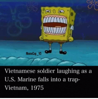 "So anybody wanna do a raid later today? And why are niggas legit emailing the ""contact"" shit smh i just set that up so i could look at the statistics of my page not to be emailed by random people: Cop V3  Meme Vietnamese soldier laughing as a  U.S. Marine falls into a trap-  Vietnam, 1975 So anybody wanna do a raid later today? And why are niggas legit emailing the ""contact"" shit smh i just set that up so i could look at the statistics of my page not to be emailed by random people"