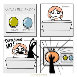 Coping: COPING MECHANISMS  Hnmnn  THERAPY  MEDITATE  DEPRESSION,  NO!  NAP  Justpeachycomic
