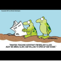 "Memes, Biology, and Sleep: Copyright 2001 by Randy Glasbergen.  GASBERGEN  ""WANTED: TEACHING ASSISTANT FOR BIOLOGY CLASS.  MUST BE GREEN, SLIMY, AND WILLING TO OPEN UP AND SHARE. Can't sleep badsciencejokes"