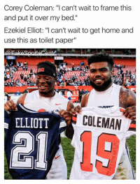 """els: Corey Coleman  """"I can't wait to frame this  and put it over my bed.""""  Ezekiel Elliot: """"I can't wait to get home and  use this as toilet paper""""  ELLIOTT  N COLEMAN  A  el"""