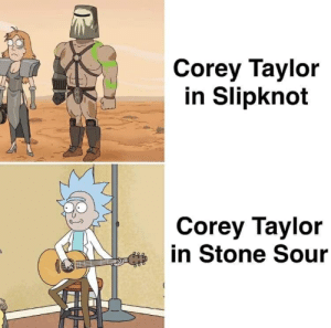 corey taylor: Corey Taylor  in Slipknot  Corey Taylor  in Stone Sour