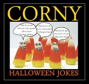 Funny Corny Jokes For Adults   www.picturesso.com: CORNY  hat do you get  What do you se  whes you cross a paychictolat pumpl  Pumpkin Pach  with a clowa?A  man do for a lising?  Make Scary Mas  Happy Medium  HALLOWEEN JOKES Funny Corny Jokes For Adults   www.picturesso.com