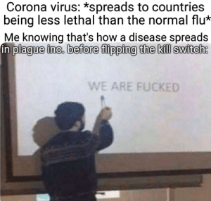 Corona will be barely lethal until everyone is infected I tell you, and then it will evolve TOF with the DNA points it has saved up, ya'll are warned: Corona will be barely lethal until everyone is infected I tell you, and then it will evolve TOF with the DNA points it has saved up, ya'll are warned