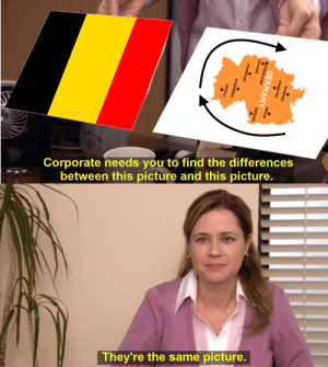 Memes, History, and Belgian: Corporate needs you to find the differences  between this picture and this picture.  They're the same picture.  HAMBUR  HANNOVER  GERM  DÜSSELDOR  BERLIN  ANY  DRESDEN  COLOGNE  FRANKFURT  NUREMBERG  MUNICH Belgian Flag Memes