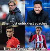 Memes, 🤖, and Lfc: CORRE  RENA  LFC  El The most unluckiest coaches  Trade  Plus50C  The most unluckiest players Yeah...