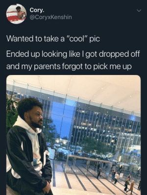 "Before we had cell phones and could just call, this wait was the worst. (via /r/BlackPeopleTwitter): Cory.  @CoryxKenshin  Wanted to take a ""cool"" pic  Ended up looking like I got dropped off  and my parents forgot to pick me up Before we had cell phones and could just call, this wait was the worst. (via /r/BlackPeopleTwitter)"