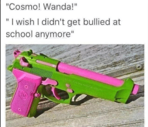"Who needs an AR? by drollerfoot7 MORE MEMES: ""Cosmo! Wanda!""  "" I wish I didn't get bullied at  WiS  school anymore"" Who needs an AR? by drollerfoot7 MORE MEMES"