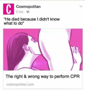 "Cosmopolitan: Cosmopolitan  2 hrs  ""He died because I didn't know  what to do""  Il  The right & wrong way to perform CPF  cosmopolitan.com"