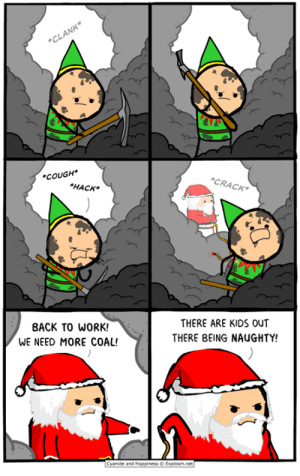 Christmas, Instagram, and Memes: COUGH  CRACK*  HACK*  BACK TO WORK!  WE NEED MORE COAL!  THERE ARE KIDS OUT  THERE BEING NAUGHTY! Follow me or you'll get coal for Christmas  https://www.instagram.com/krisexplosm/  https://twitter.com/_KrisWilson_