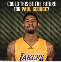 Future, Memes, and Sports: COULD THIS BE THE FUTURE  FOR  PAUL GEORGE  AKERS  @CBS Sports Paul George reportedly plans to leave Indy in 2018, with interest in joining LA.