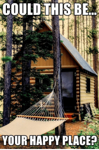 Meme, Happy, and This: COULD  THIS BE  VOUR HAPPY PLACE? - I would be very, very happy :) #meme #wilderness
