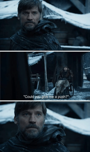 """Game of Thrones, Push, and You: """"Could you give me a push?"""""""