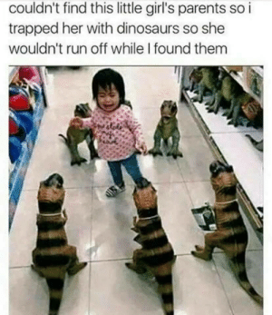 I Found Them: couldn't find this little girl's parents so i  trapped her with dinosaurs so she  wouldn't run off while I found them