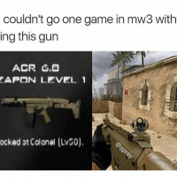 🔥🔥: couldn't go one game in mw3 with  ing this gun  ACR G.O  EAPON LEVEL 1  ocked at Colonel (Lv50). 🔥🔥