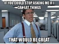 Type 1 Diabetes Memes: Photo: COULDSTOPASKING  ME  IF  CAN EATTHINGS  THAT WOULD BE GREAT Type 1 Diabetes Memes: Photo
