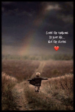 <3: Count the rainbows  In your life...  Not the stortis <3