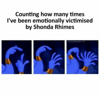 How Many Times, Memes, and Been: Counting how many times  l've been emotionally victimised  by Shonda Rhimes  scenesofmerder | IG pretty much #GreysAnatomy https://t.co/By5sAyuD9e