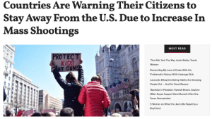 The United States has become so unsafe for tourists that other countries are now issuing warnings to their citizens who are planning to travel to the states.Days after the mass shootings in El Paso and Dayton, countries including Venezuela, Uruguay, and Japan told their people to postpone their trips and completely avoid certain cities.Read it here: Countries Are Warning Their Citizens to  Stay Away From the U.S. Due to Increase In  Mass Shootings  MOST READ  PROTECT  KIDS  OT GUNSE  The Hills' And The Way Justin Bobby Treats  Women  Reconciling My Love of Drake With His  Problematic History With Underage Girls  Leonardo DiCaprio's Dating Habits Are Grossing  People Out  And For Good Reason  Bachelor in Paradise': Hannah Brown, Caelynn  Miller-Keyes Support Demi Burnett After She  Faces Homophobia  5 Women on What It's Like to Be Raped by a  Boyfriend The United States has become so unsafe for tourists that other countries are now issuing warnings to their citizens who are planning to travel to the states.Days after the mass shootings in El Paso and Dayton, countries including Venezuela, Uruguay, and Japan told their people to postpone their trips and completely avoid certain cities.Read it here