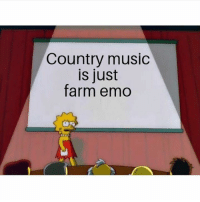 Emo, Facts, and Music: Country music  is just  farm emo FACTS