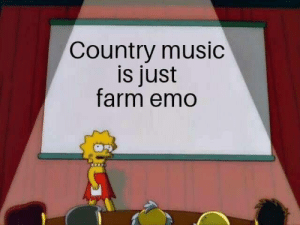 Dank, Emo, and Memes: Country music  is just  farm emo Meirl by nuculearskills MORE MEMES