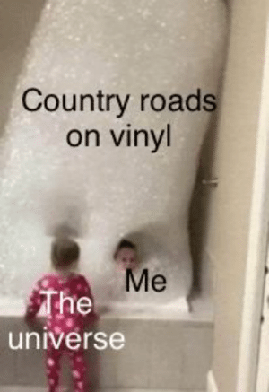 Vinyl, Universe, and The Universe: Country road  on vinyl  The  universe