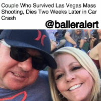 "Couple Who Survived Las Vegas Mass Shooting, Dies Two Weeks Later in Car Crash – blogged by @MsJennyb ⠀⠀⠀⠀⠀⠀⠀ ⠀⠀⠀⠀⠀⠀⠀ On October 1, domestic terrorist Stephen Paddock opened fire on a Country music festival in what has been described as the deadliest mass shooting in modern American history. However, some managed to escape the terror, including California couple, Lorraine and Dennis Carver. ⠀⠀⠀⠀⠀⠀⠀ ⠀⠀⠀⠀⠀⠀⠀ Just two weeks after Dennis shielded his wife from Paddock's bullets in Las Vegas, the couple tragically lost their lives in a car accident in California. ⠀⠀⠀⠀⠀⠀⠀ ⠀⠀⠀⠀⠀⠀⠀ According to reports, the couple's car crashed on Oct. 16, just 15 days after the shooting. The car careened off the road and hit a cinder block column, rupturing the gas tank. The car then spun out of control and slammed into another cinder block column, just before it became engulfed in flames, ABC news reports. ⠀⠀⠀⠀⠀⠀⠀ ⠀⠀⠀⠀⠀⠀⠀ Days later, the couple's daughter, Brooke, took to Facebook to announce her parents' untimely death. ""Our beautiful, amazing, and strong parents were in a tragic and fatal car crash just down the street from my house,"" she wrote. ""Our parents couldn't have done more for us, they truly did make sure we had anything and everything we would ever want, including love which will last a lifetime."": Couple Who Survived Las Vegas Mass  Shooting, Dies Two Weeks Later in Car  Crash  @balleralert Couple Who Survived Las Vegas Mass Shooting, Dies Two Weeks Later in Car Crash – blogged by @MsJennyb ⠀⠀⠀⠀⠀⠀⠀ ⠀⠀⠀⠀⠀⠀⠀ On October 1, domestic terrorist Stephen Paddock opened fire on a Country music festival in what has been described as the deadliest mass shooting in modern American history. However, some managed to escape the terror, including California couple, Lorraine and Dennis Carver. ⠀⠀⠀⠀⠀⠀⠀ ⠀⠀⠀⠀⠀⠀⠀ Just two weeks after Dennis shielded his wife from Paddock's bullets in Las Vegas, the couple tragically lost their lives in a car accident in California. ⠀⠀⠀⠀⠀⠀⠀ ⠀⠀⠀⠀⠀⠀⠀ According to reports, the couple's car crashed on Oct. 16, just 15 days after the shooting. The car careened off the road and hit a cinder block column, rupturing the gas tank. The car then spun out of control and slammed into another cinder block column, just before it became engulfed in flames, ABC news reports. ⠀⠀⠀⠀⠀⠀⠀ ⠀⠀⠀⠀⠀⠀⠀ Days later, the couple's daughter, Brooke, took to Facebook to announce her parents' untimely death. ""Our beautiful, amazing, and strong parents were in a tragic and fatal car crash just down the street from my house,"" she wrote. ""Our parents couldn't have done more for us, they truly did make sure we had anything and everything we would ever want, including love which will last a lifetime."""