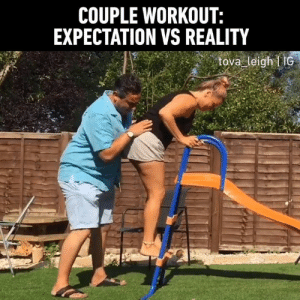 Dank, Stuff, and Reality: COUPLE WORKOUT:  EXPECTATION VS REALITY  tova leigh I IG That's why I won't even try.  By Tova Leigh - My Thoughts about stuff