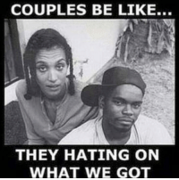 Be Like, Friday, and Memes: COUPLES BE LIKE...  THEY HATING ON  WHAT WE GOT Why Didn't These Two Crack'ish Asses Try To Link Up? 😂😂😂😂 tbt throwbackthursday pettypost pettyastheycome straightclownin hegotjokes jokesfordays itsjustjokespeople itsfunnytome funnyisfunny randomhumor rellstilldarealest friday 90smovies