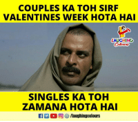 Singles, Indianpeoplefacebook, and Valentines: COUPLES KA TOH SIRF  VALENTINES WEEK HOTA HAI  LAUGHING  SINGLES KA TOH  ZAMANA HOTA HA  2  回參/laughingcolours