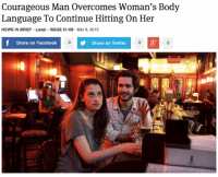 "Facebook, News, and Target: Courageous Man Overcomes Woman's Body  Language To Continue Hitting On Her  NEWS IN BRIEF Local ISSUE 51.09 Mar 5, 2015  f  Share on Facebook  Share on Twitter  зу <p><a href=""http://theonion.tumblr.com/post/112796430333/courageous-man-overcomes-womans-body-language-to"" class=""tumblr_blog"" target=""_blank"">theonion</a>:</p><blockquote><p><a href=""http://onion.com/1A14EgN"" target=""_blank"">Courageous Man Overcomes Woman's Body Language To Continue Hitting On Her</a> </p></blockquote>"
