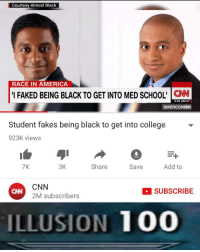 """<p>The college quota is bullshit via /r/dank_meme <a href=""""http://ift.tt/2xzUdHq"""">http://ift.tt/2xzUdHq</a></p>: Courtesy Almost Black  RACE IN AMERICA  I FAKED BEING BLACK TO GET INTO MED SCHOOL' CN  9:36 AM ET  SMERCONISH  Student fakes being black to get into college  923K views  7K  3K  Share  Save  Add to  CNN  2M subscribers  SUBSCRIBE  CNN  ILLUSION 100 <p>The college quota is bullshit via /r/dank_meme <a href=""""http://ift.tt/2xzUdHq"""">http://ift.tt/2xzUdHq</a></p>"""