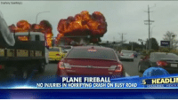 Memes, Fireball, and Plane Crash: Courtesy Guanting Li  PLANE FIREBALL  ES HEADLI  NO INJURIES IN HORRIFYING CRASH ON BUSY ROAD HEAL  LINES HEADLI Dashcam footage shows a terrifying plane crash on a busy road in Mukilteo, Washington. Miraculously, there were no serious injuries.