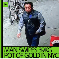 pot of gold: COURTESYNYR  MAN SMPES, 39KG  POT OF GOLD IN NYC