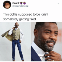 Memes, 🤖, and Make: Courtr  @courtdanee2  This doll is supposed to be ldris?  Somebody getting fired Post 1558: this makes sense to me that it doesn't make sense to me