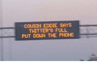 Christmas humor from the Dept. of Transportation: COUSIN EDDIE SAYS  TWITTER'S FULL  PUT DOWN THE PHONE Christmas humor from the Dept. of Transportation