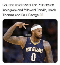 The bizarre Instagram story of DeMarcus Cousins: bit.ly/DeMarcusIG: Cousins unfollowed The Pelicans on  Instagram and followed Randle, Isaiah  Thomas and Paul George  @NBAMEMES  NEW ORLEANS The bizarre Instagram story of DeMarcus Cousins: bit.ly/DeMarcusIG
