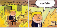 This is fine: covfefe  ai124nk8 This is fine