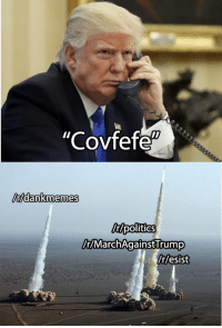 "Covfefe: ""Covfefe  dank memes  politics  ntMarch Against Trump  /r/esist"