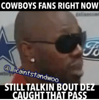 😂😂😢😢 True or nah? lmao funny cowboys nfl funnyvideos funniest15seconds itsnotfare From @_icaintstandwoo_: COWBOYS FANS RIGHT NOW  icaintstandwoo  STILLTALKIN BOUT DEZ  CAUGHT THAT PASS 😂😂😢😢 True or nah? lmao funny cowboys nfl funnyvideos funniest15seconds itsnotfare From @_icaintstandwoo_